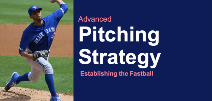 Advanced pitching strategy establishing the effectiveness of the fastball