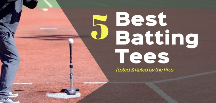 Best batting tees rated by the pros