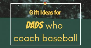Gift ideas for Dads who coach baseball - Christmas presents for baseball coaches